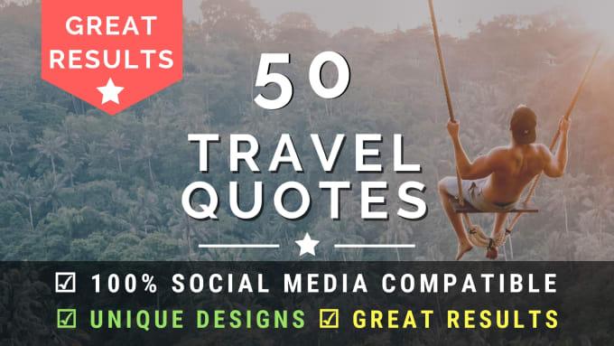 design 50 unique travel quotes with your logo