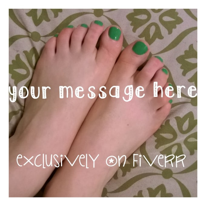 I Will Write Your Special Message On My Feet