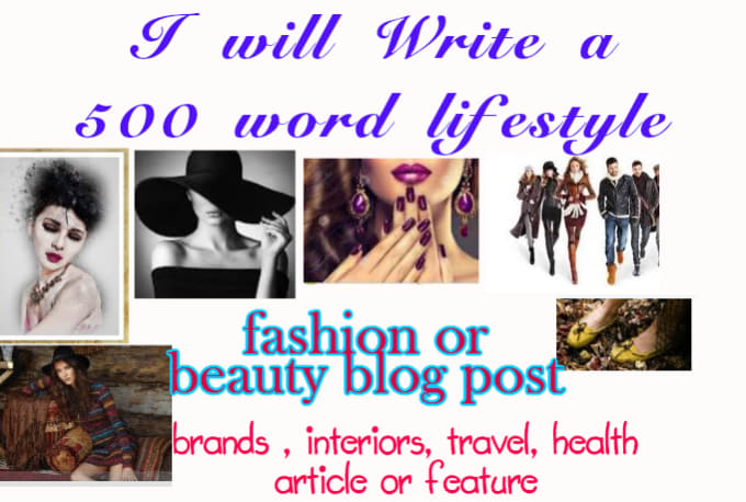 write a 500 word lifestyle fashion beauty blog post article