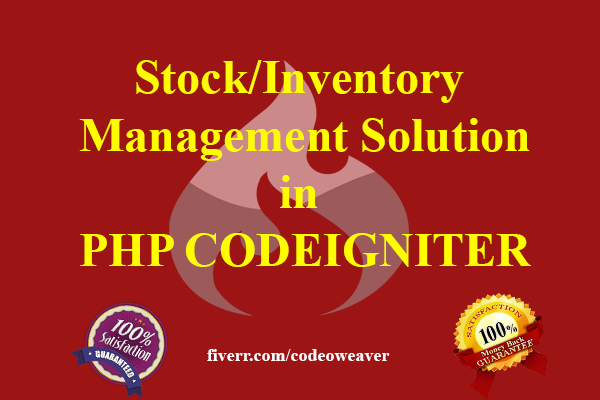 codeoweaver : I will code a stock, accounts management system in php  CODEIGNITER for $10 on www fiverr com