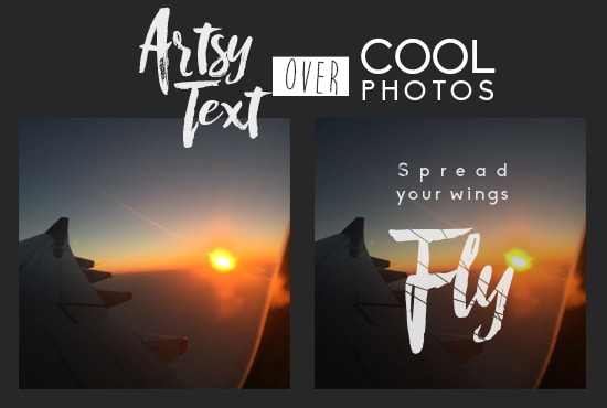 make an artsy phrase over a cool photo