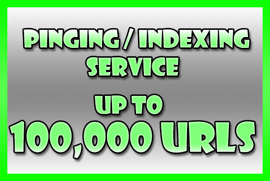 ping or index up to 100,000 urls, profiles, backlinks