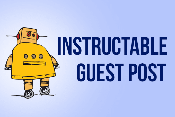 Publish Guest Post On Instructables Da 88 By Adsauntor