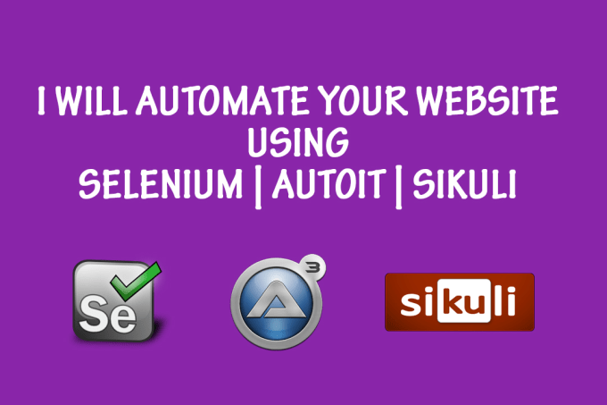 automate your website using selenium,autoit,sikuli