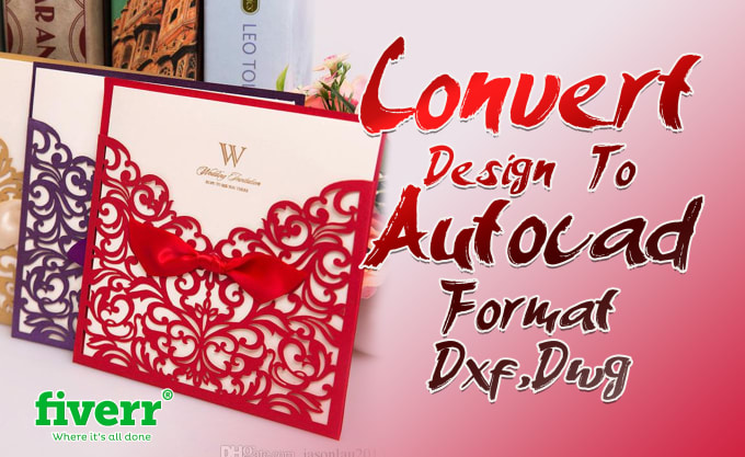 convert design to autocad format dxf,dwg for laser cut