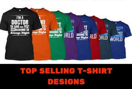 90c2aa8acab1 Create 5 best selling tshirt designs by Lavanyadesigner