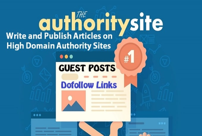 write 5 guest post articles on high domain authority sites, dofollow links