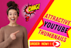 create eye catchy youtube thumbnails for you