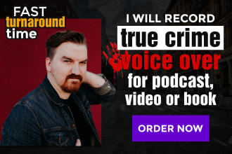 record true crime voice over for podcast, video or book
