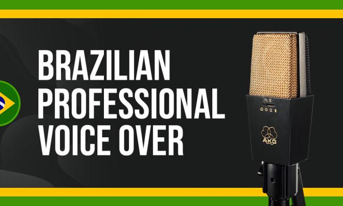 record a pro brazilian portuguese voice over