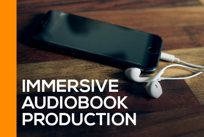 make an immersive audiobook production