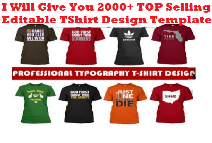 Give you 2000 top selling professional teespring tshirt for T shirt design sell online