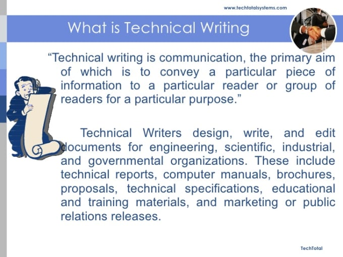 about technical writing Search for technical writer jobs new technical writers may work for a short time alongside more experienced peers to learn the writing specifications to which.
