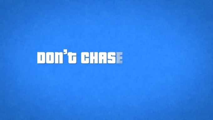 dont_chaseV2A