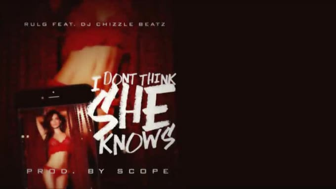 Rulg_Feat_Dj_Chizzle_Beatz__I_dont_think_she_knows_