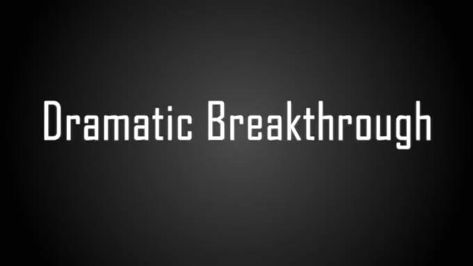 dramatic_breakthrough