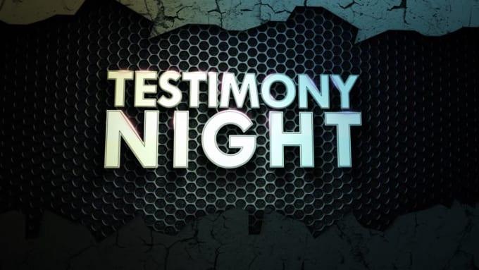 TESTIMONY NIGHT_INTRO