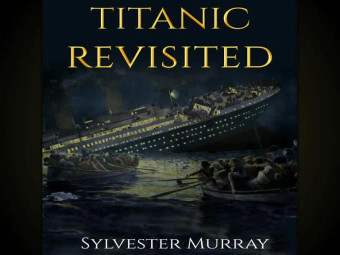 Titanic Revisited AudioBook_SylvesterMurray_IanKing