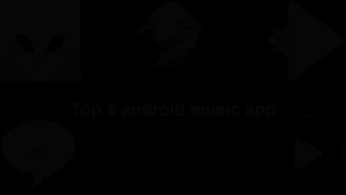 Top 5 android music app