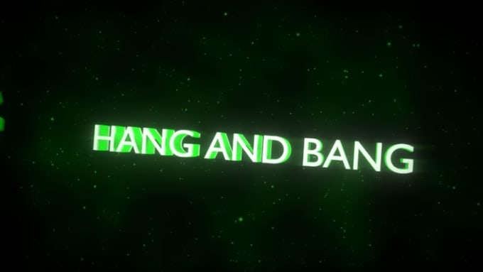 Hang and Bang