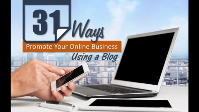 31 Ways To Promote Your Online Business Using A Blog