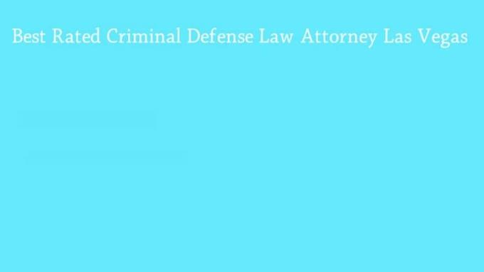 Best Rated Criminal Defense Law Attorney Las Vegas_1