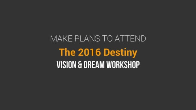 The 2016 Destiny Workshop1
