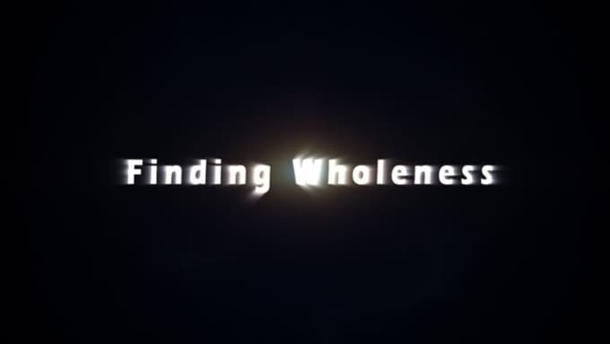 finding Wholeness Full HD