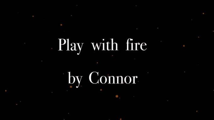 Play With Fire By Connor Converted