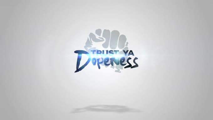 Trust Ya Dopeness