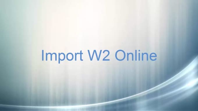 How to Import W2 Online