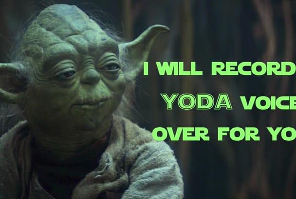 record a yoda voice over for you