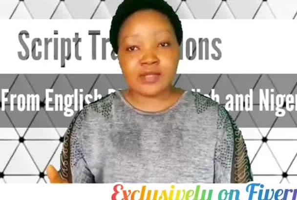 translate your english script to nigerian igbo and pidgin english
