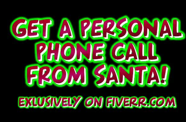make a personal call to your child at home as Santa