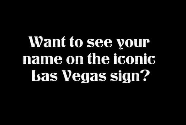 put your name or message on the Las Vegas sign