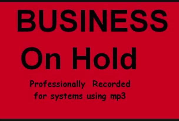 record 3 on hold business voice messages in 24 hours
