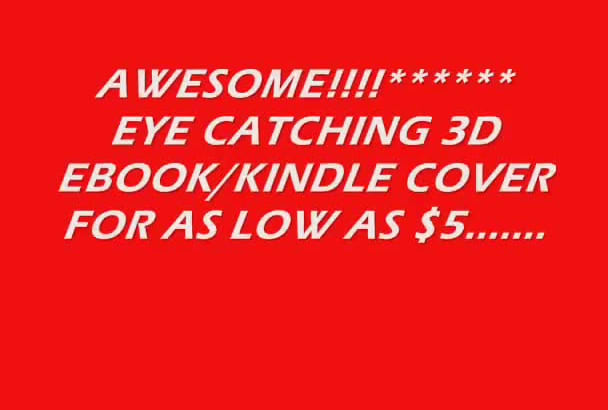 prOFESSIONALLY create A 3D Ebook,Kindle Cover  With Freebies