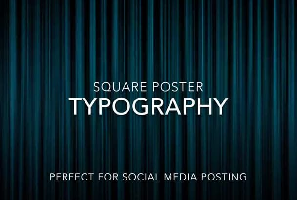 make a TYPOGRAPHY quote square poster in 24 hours