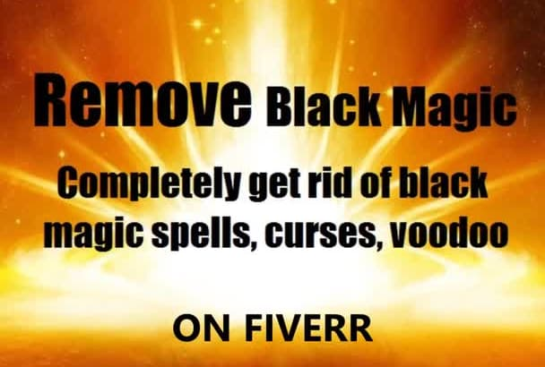 quickly and thoroughly remove BLACK Magic Spells