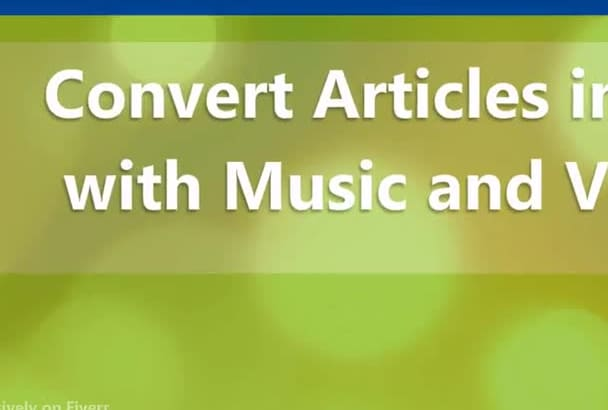 convert articles into videos with music and voice