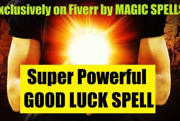 cast a Benevolent Good LUCK Spell up to a Tremendous 1M x Potency