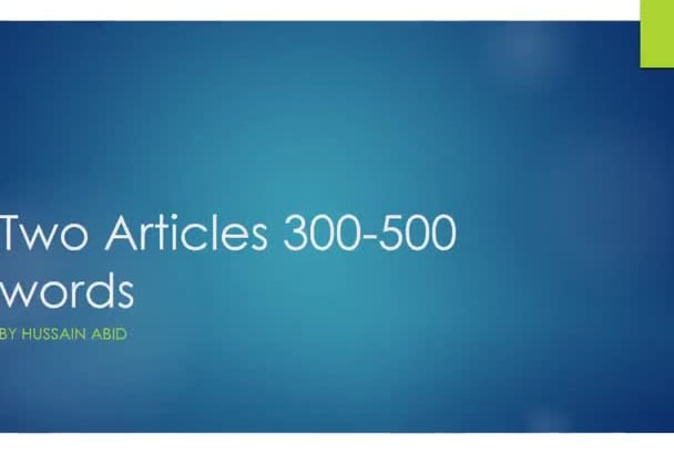 write 2 articles on any topic 300 to 500 words