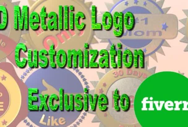 do three dimensional METALLIC logo customization