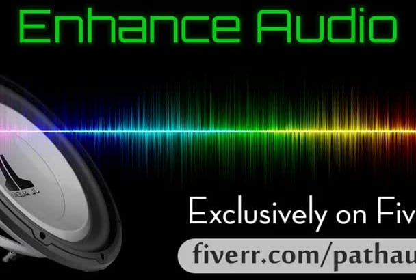 enhance AUDIO Podcast, Music or Voice Over