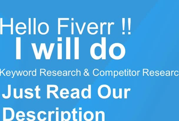 do in depth Keyword Research and Competitor Research