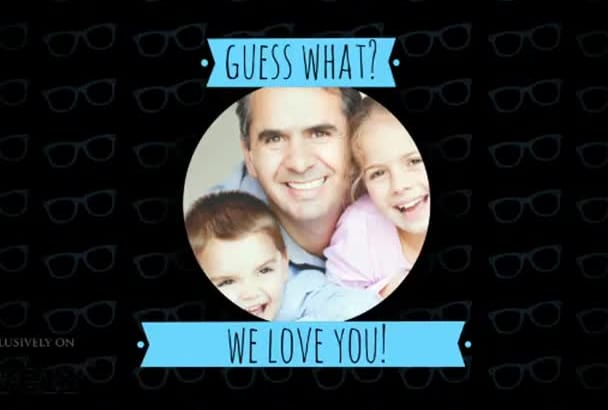 create an amazing greeting video for your father