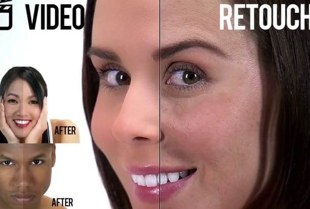 professionally Retouch your VIDEO