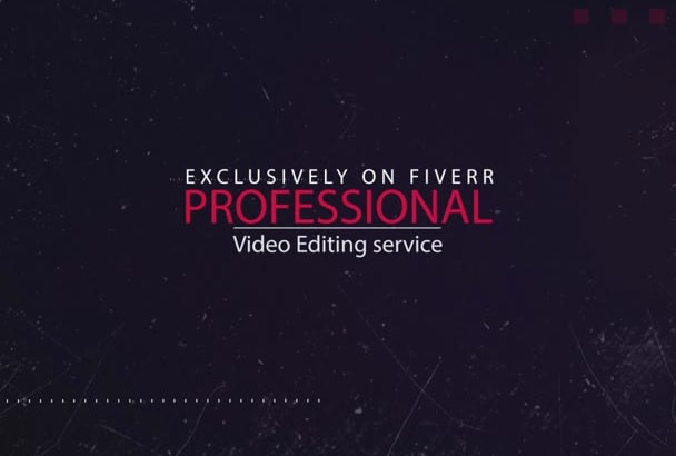 provide professional video editing service