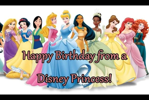 sing a personalized happy birthday song as a disney princess