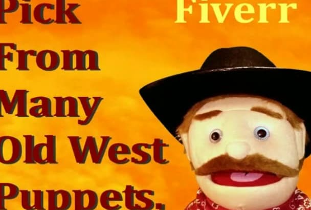 west Cowboy Puppet Video or Voice Over Web Ad or Fun Message